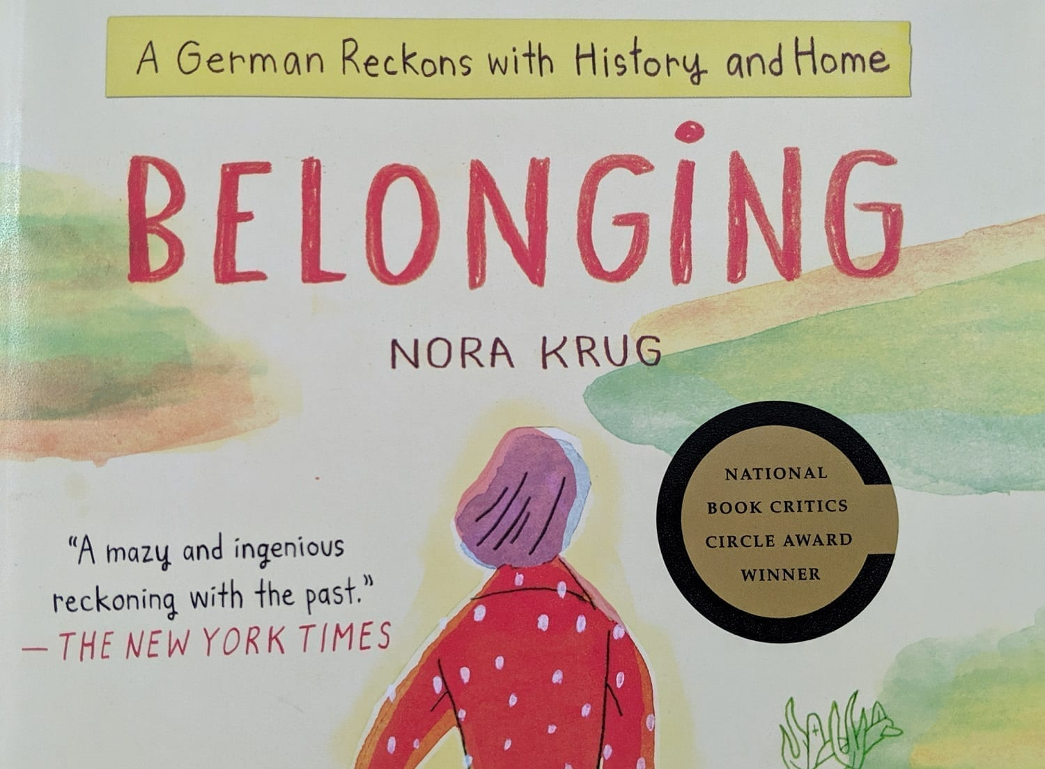 Belonging by Nora Krug – A German Reckons with History and Home