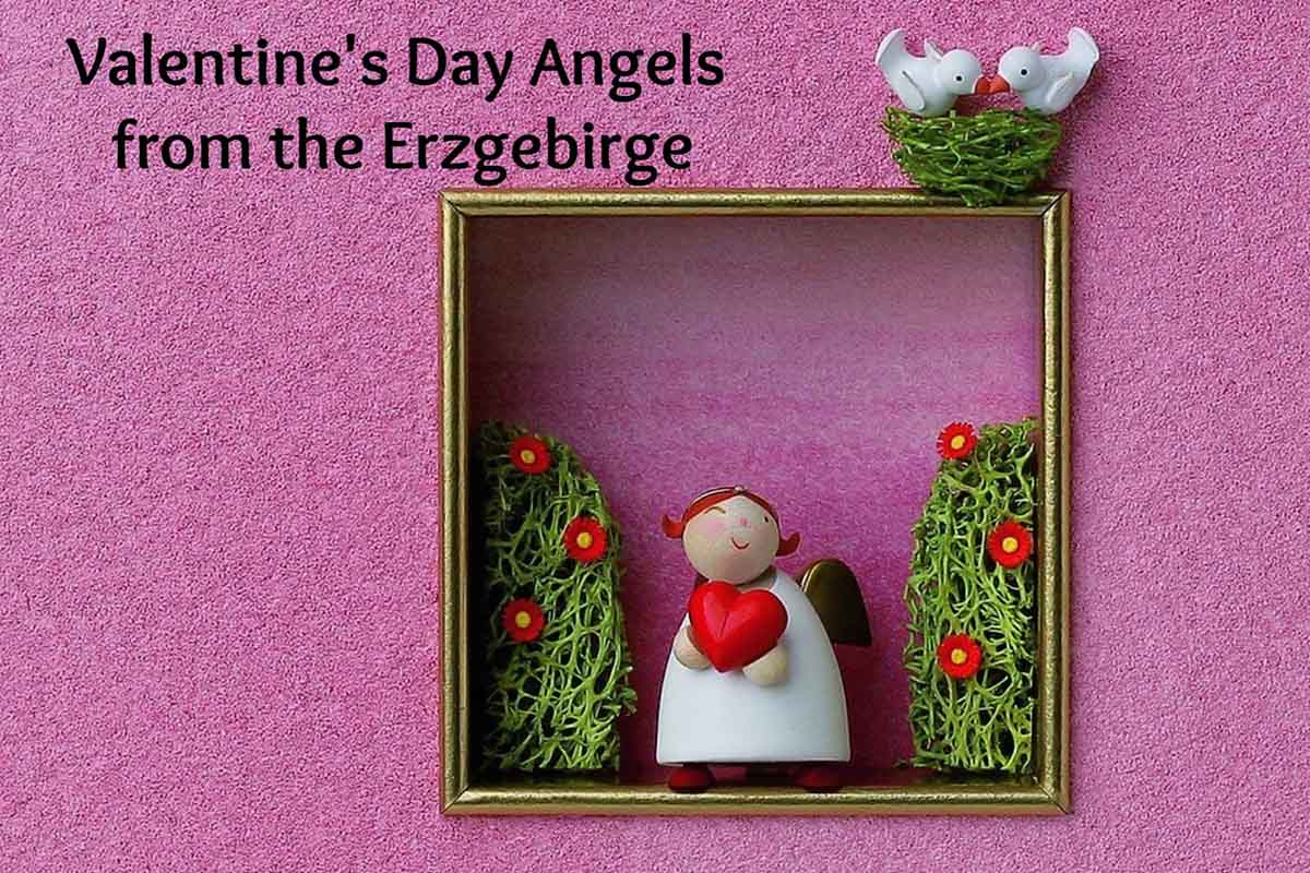 Sweet Valentine's Day Angels- Beautiful Gifts from the Erzgebirge
